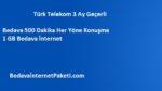 Türk Telekom 3 Ay Bedava 500 Dakika ve 1 GB İnternet 2017