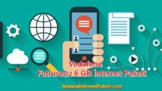 Vodafone Faturasız 6 GB İnternet Paketi