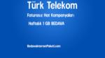 Türk Telekom Haftalık 1 GB Bedava İnternet Paketi