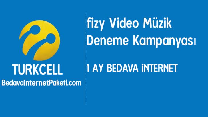 Turkcell Fizy Video Müzik Sınırsız Bedava internet Kampanyası