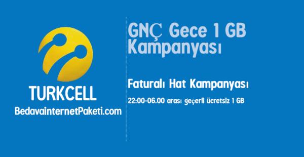 Turkcell GNÇ Gece 1 GB Bedava internet Paketi