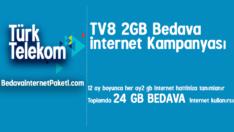 Türk Telekom TV8 2 GB Bedava internet Kampanyası