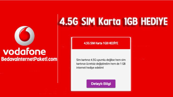 Vodafone 4.5G Hediye 1 GB Bedava internet