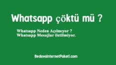 WhatsApp Çöktü mü ? Neden Açılmıyor ? İnternet var Mesaj iletilmiyor