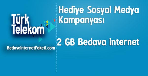 Türk Telekom Hediye Sosyal Medya 2 GB Bedava internet
