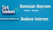 Türk Telekom Ramazan Bayramı Bedava internet Hediyesi