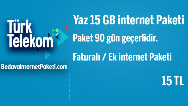Türk Telekom Yaz 15 GB internet Paketi 15 TL