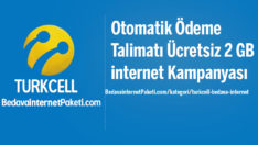 Turkcell Otomatik Ödeme Talimatı 2 GB Bedava internet