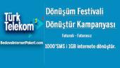 Türk Telekom Dönüşüm Festivali internet Dönüştür Kampanyası