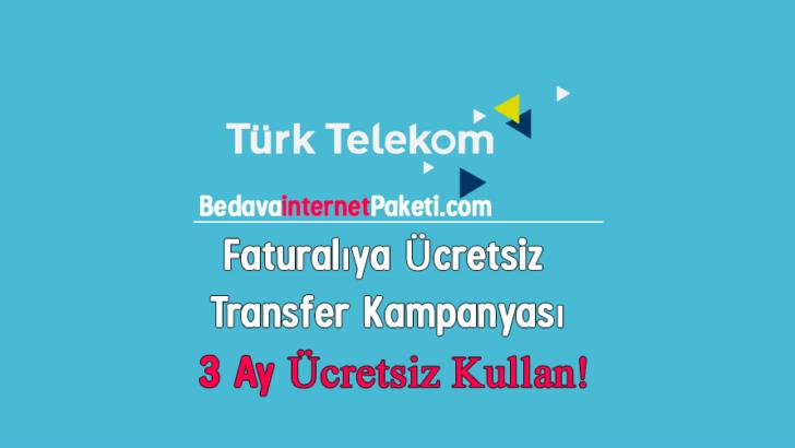 Türk Telekom Faturalıya Geçiş Bedava internet Kampanyası