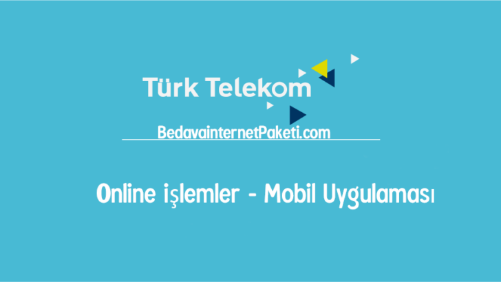t rk telekom online lemler mobil uygulamas 2018 bedava nternet paketi. Black Bedroom Furniture Sets. Home Design Ideas