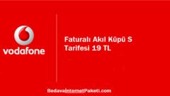 Vodafone Faturalı Akıl Küpü S Tarifesi 19 TL