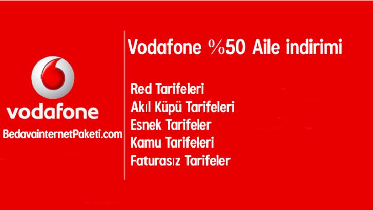 Vodafone %50 Aile indirimi Kampanyası