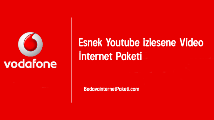 Vodafone Esnek Youtube izlesene Video İnternet Paketi