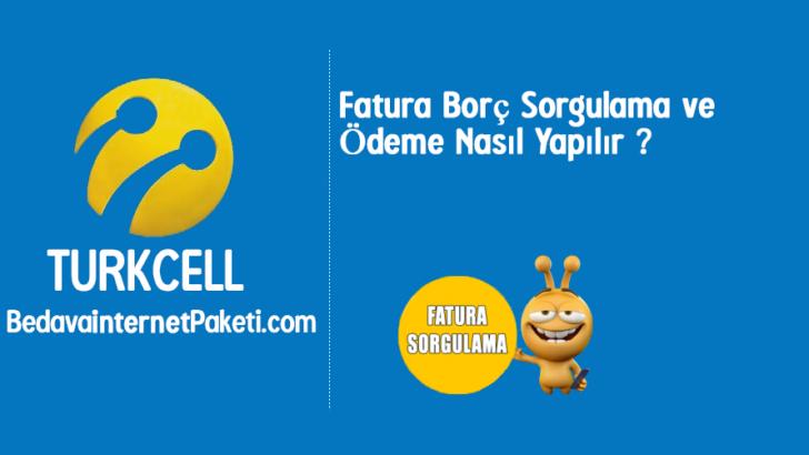 Turkcell Fatura Borç Sorgulama ve Ödeme Nasıl Yapılır ?