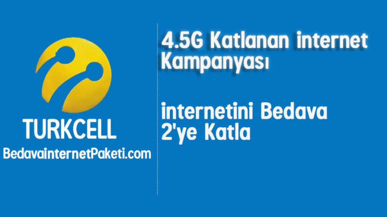 Turkcell Katlanan Bedava internet Kampanyası