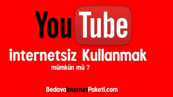 Youtube internetsiz Kullanma – Video izleme