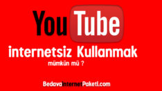Youtube internetsiz Kullanma – Video izleme