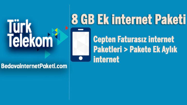 Türk Telekom Pakete Ek Aylık 8 GB internet Paketi