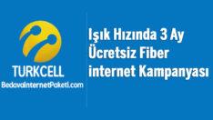 Turkcell Işık Hızında 3 Ay Bedava Sınırsız Fiber internet
