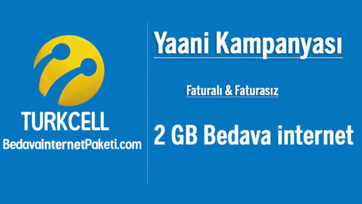 Turkcell Yaani 2 GB Bedava internet Kampanyası