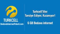 Turkcell'liler Tavsiye Ediyor 6 GB Bedava internet Kazanıyor