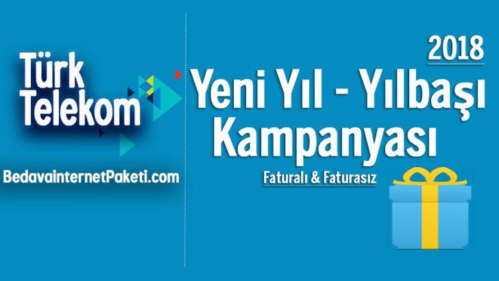 Türk Telekom Yılbaşı Yeni Yıl Bedava internet 2018 Kampanyası