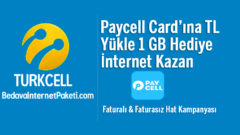 Turkcell Paycell Card TL Yükle 1 GB Bedava internet