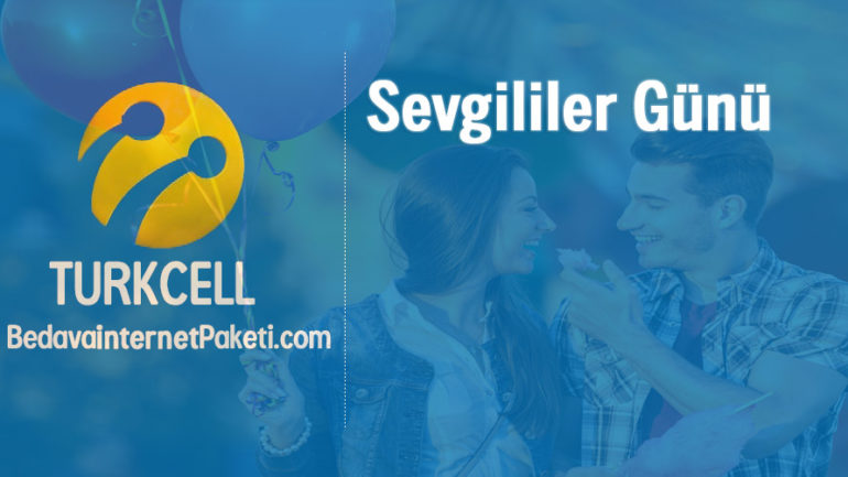 Turkcell Sevgililer Günü Bedava internet Kampanyası 14 Şubat