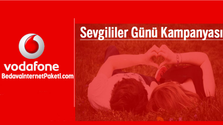 Vodafone Sevgililer Günü Bedava internet 2018 Kampanyası