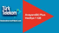 Türk Telekom ArayanıBil Plus 1 GB Bedava internet Kampanyası