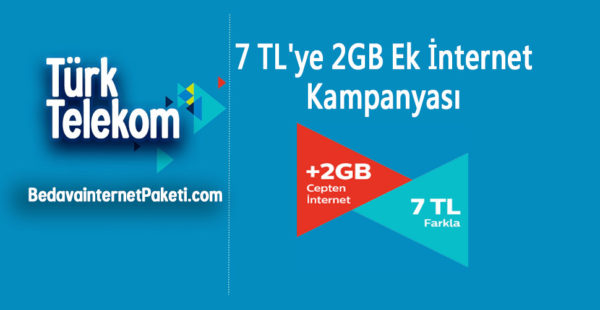 Türk Telekom 7 TL'ye 2 GB Ek internet Kampanyası