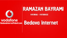 Vodafone Ramazan Bayramı Bedava internet Paketi