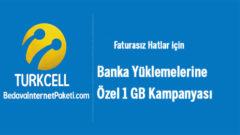 Turkcell Banka Yüklemelerine Özel Bedava 1 GB internet Paketi