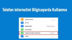 Telefonun internetini Bilgisayarda Kullanma Android ve iphone (ios)