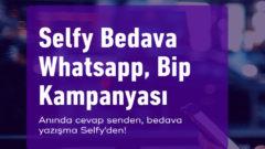 Türk Telekom Selfy Whatsapp – BiP Bedava internet Kampanyası