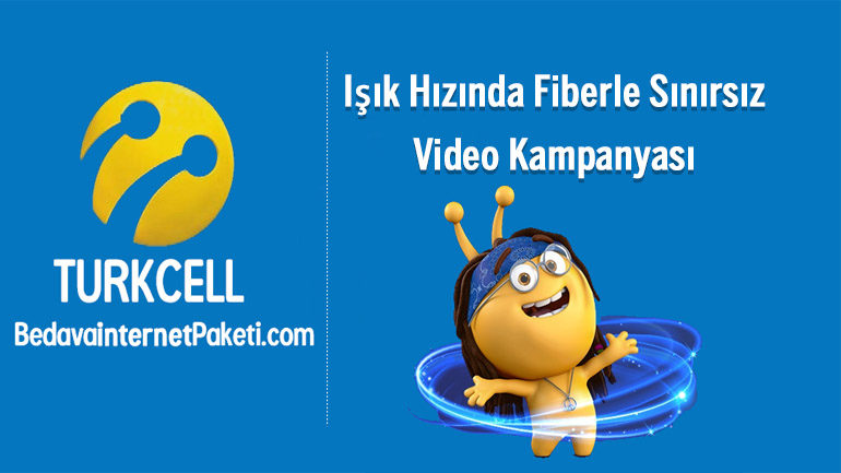 Turkcell Fiber internet Işık Hızında Sınırsız Video Kampanyasi