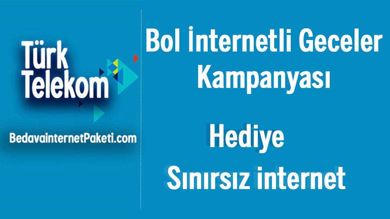 Türk Telekom Bol İnternetli Geceler Sınırsız Bedava internet