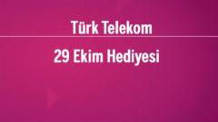 Türk Telekom 29 Ekim Bedava internet 2018 Kampanyası