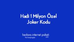 Hadi Bilgi Yarışması 1 Milyon Özel Joker Kodu