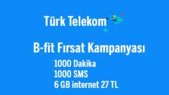 Türk Telekom B-fit Fırsat Tarifeleri – 6 GB internet 27 TL