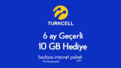 Turkcell 4.5G Faturalı – Faturasız 10 GB internet Hediyesi