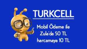 Turkcell Mobil Ödeme ile Zula'da 50 TL Harcamaya 10 TL Hediye