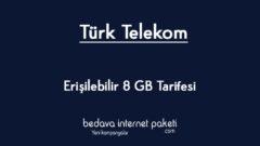 Türk Telekom Erişilebilir 8 GB Tarifesi 34 TL