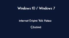 internet Erişimi Yok Hatası Windows 10 / Windows 7