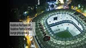 Red Tarife Vodafone Park Lounge Kampanyası