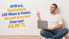 TurkNet Akn'siz Taahhütsüz 100 Mbps'e Kadar Sınırsız internet