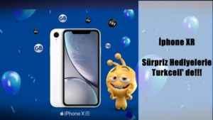 İphone XR Ücretsiz İnternet ve Hediyelerle Turkcell'de