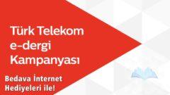 Türk Telekom E-Dergi Kampanyası-Ücretsiz İnternet Hakkı