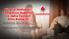 Vodafone Altın Kulüp Kadınlara Özel Tarifeler Kampanyalar